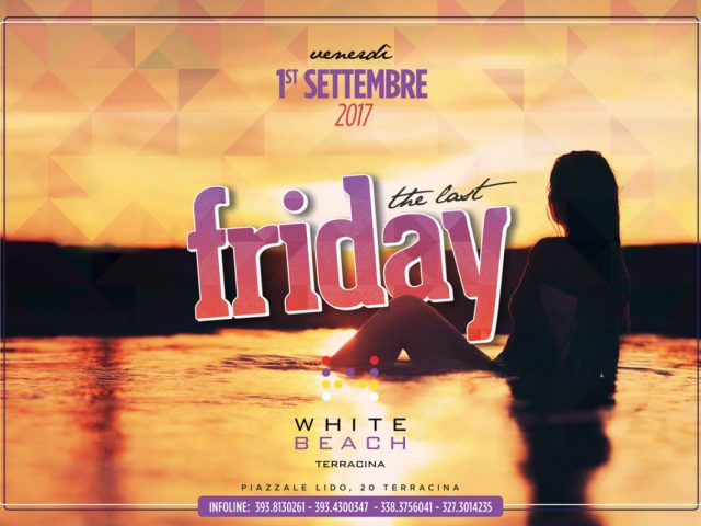 THE LAST FRIDAY :: 1st SETTEMBRE